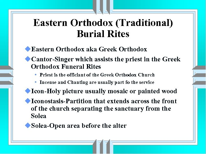 Eastern Orthodox (Traditional) Burial Rites u. Eastern Orthodox aka Greek Orthodox u. Cantor-Singer which