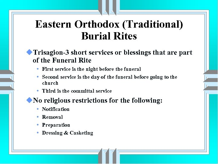 Eastern Orthodox (Traditional) Burial Rites u. Trisagion-3 short services or blessings that are part