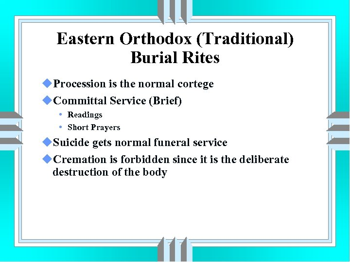 Eastern Orthodox (Traditional) Burial Rites u. Procession is the normal cortege u. Committal Service