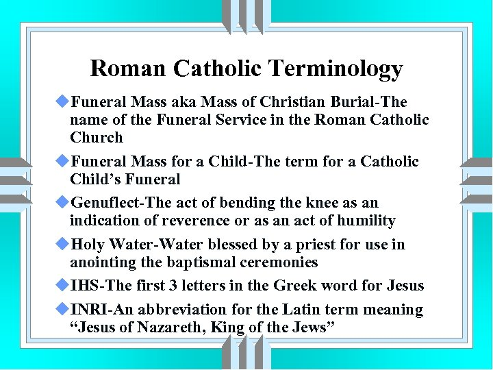 Roman Catholic Terminology u. Funeral Mass aka Mass of Christian Burial-The name of the