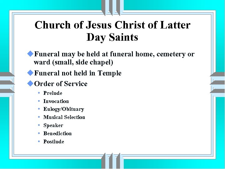 Church of Jesus Christ of Latter Day Saints u. Funeral may be held at