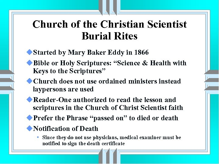 Church of the Christian Scientist Burial Rites u. Started by Mary Baker Eddy in