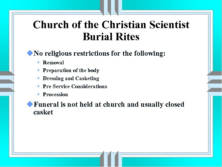Church of the Christian Scientist Burial Rites u. No religious restrictions for the following: