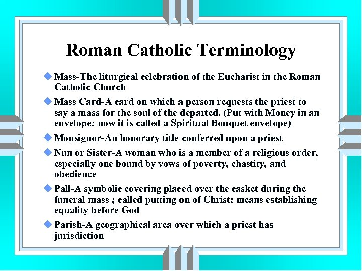 Roman Catholic Terminology u Mass-The liturgical celebration of the Eucharist in the Roman Catholic