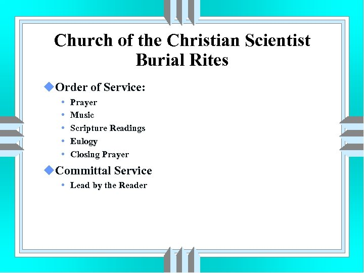 Church of the Christian Scientist Burial Rites u. Order of Service: • • •