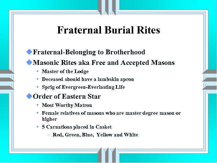 Fraternal Burial Rites u. Fraternal-Belonging to Brotherhood u. Masonic Rites aka Free and Accepted