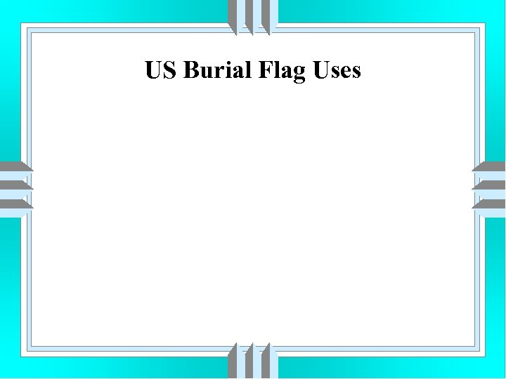 US Burial Flag Uses
