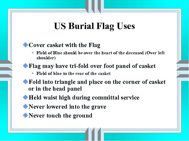 US Burial Flag Uses u. Cover casket with the Flag • Field of Blue