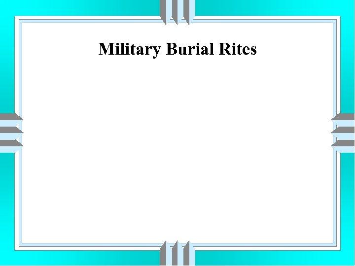 Military Burial Rites