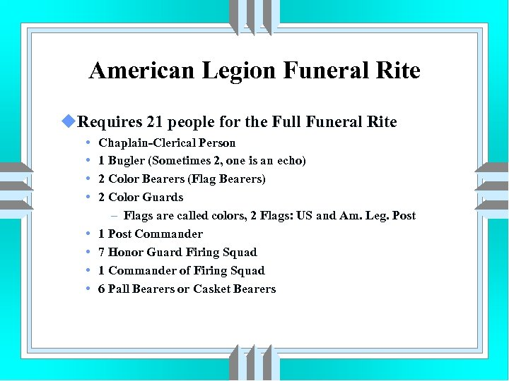 American Legion Funeral Rite u. Requires 21 people for the Full Funeral Rite •