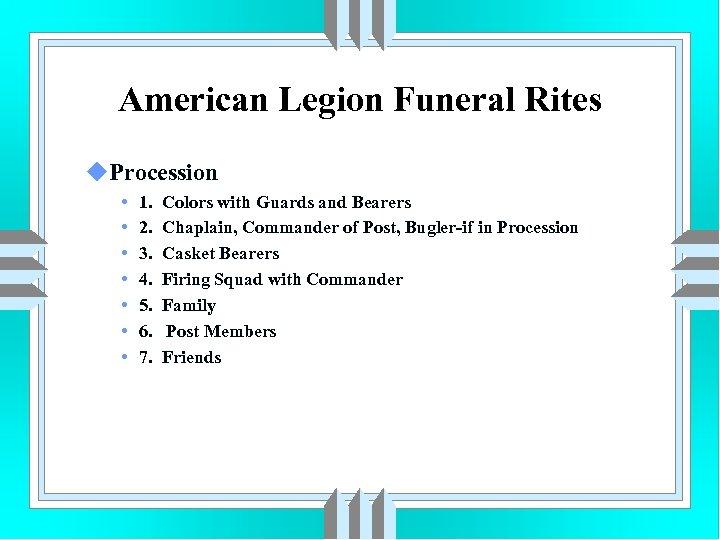 American Legion Funeral Rites u. Procession • • 1. 2. 3. 4. 5. 6.