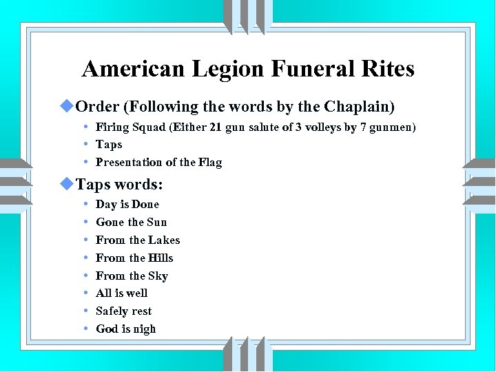 American Legion Funeral Rites u. Order (Following the words by the Chaplain) • Firing