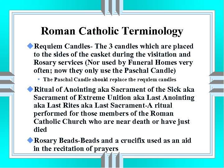 Roman Catholic Terminology u. Requiem Candles- The 3 candles which are placed to the