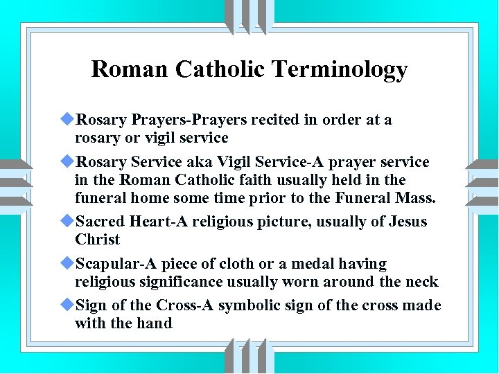 Roman Catholic Terminology u. Rosary Prayers-Prayers recited in order at a rosary or vigil