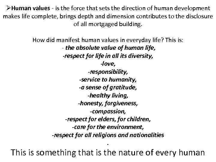 ØHuman values - is the force that sets the direction of human development makes