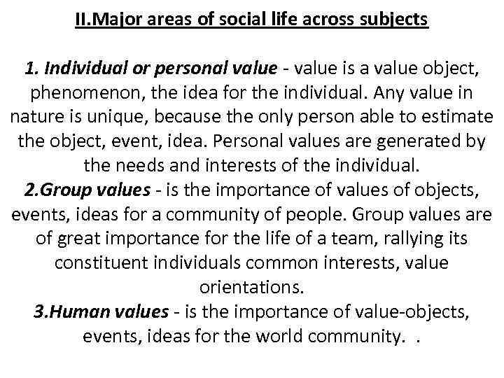 II. Major areas of social life across subjects 1. Individual or personal value -