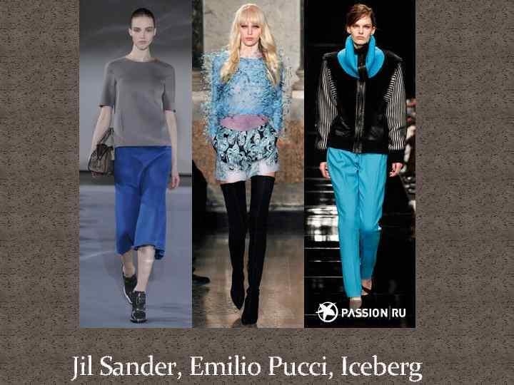 Jil Sander, Emilio Pucci, Iceberg