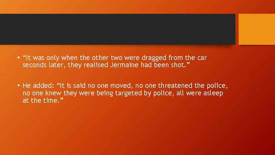 """• """"It was only when the other two were dragged from the car"""