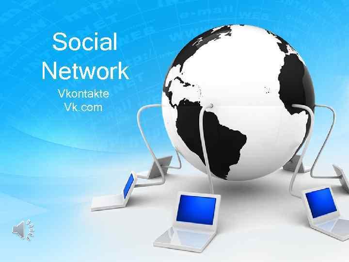Social Network Vkontakte Vk. com