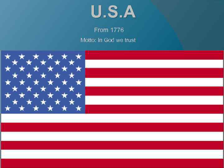 U. S. A From 1776 Motto: In God we trust