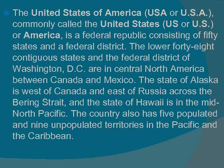 The United States of America (USA or U. S. A. ), commonly called