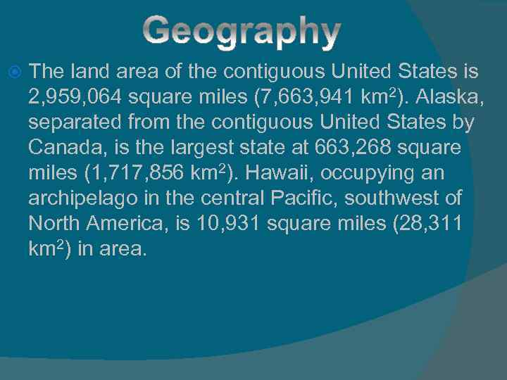 The land area of the contiguous United States is 2, 959, 064 square