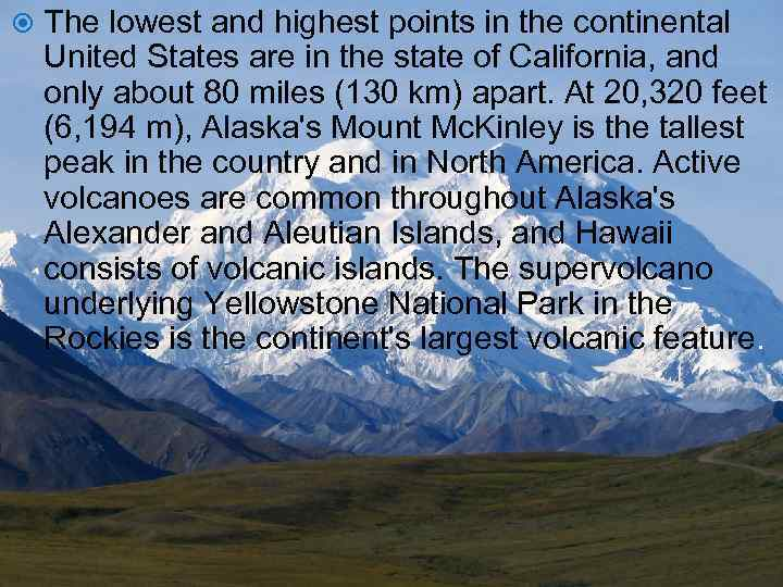 The lowest and highest points in the continental United States are in the