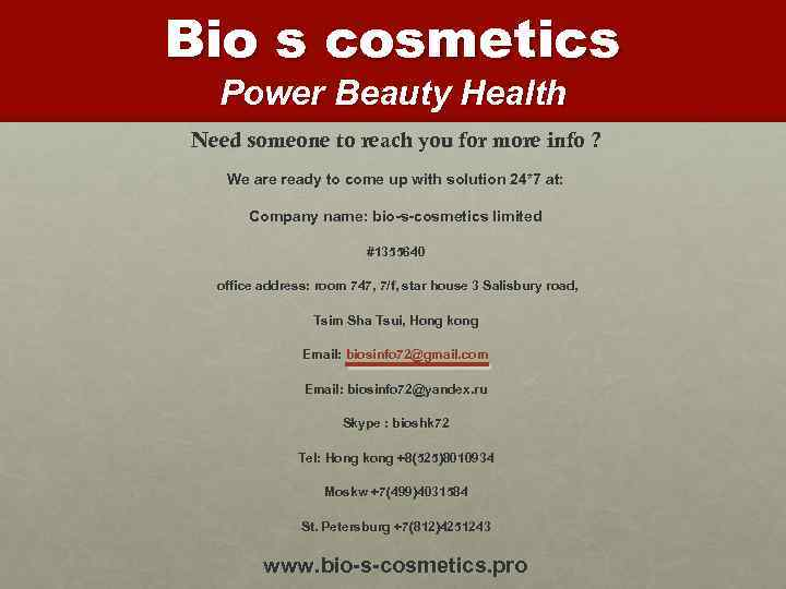Bio s cosmetics Power Beauty Health Need someone to reach you for more info