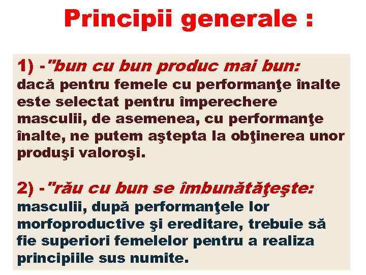 Principii generale : 1)