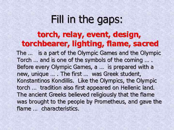 Fill in the gaps: torch, relay, event, design, torchbearer, lighting, flame, sacred The …