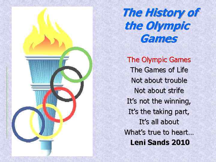 The History of the Olympic Games The Games of Life Not about trouble Not