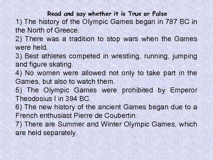 Read and say whether it is True or False 1) The history of the