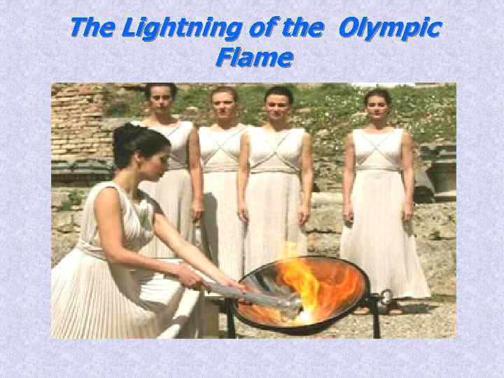 The Lightning of the Olympic Flame