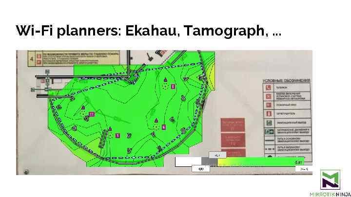 Wi-Fi planners: Ekahau, Tamograph, . . .