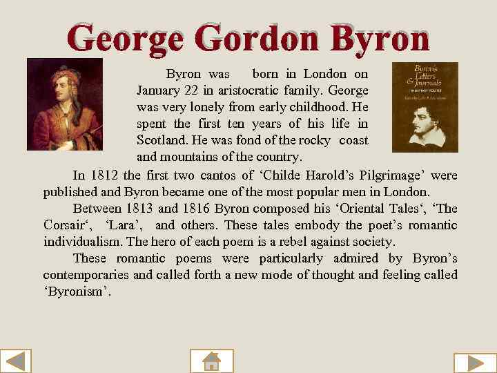 a biography of george gordon byron a natural born poet George gordon byron, commonly known as lord byron born on january 22, 1788 in london died on april 19, 1824 in 1798, byron inherited the title of his great-uncle.