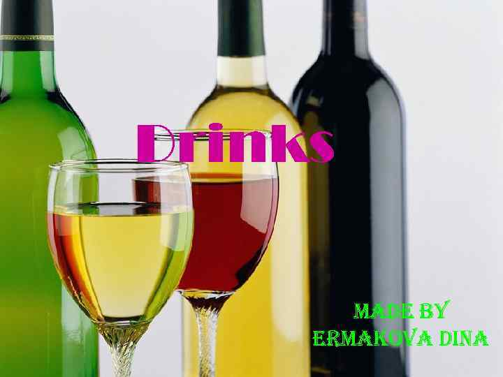 Drinks made by ermakova dina