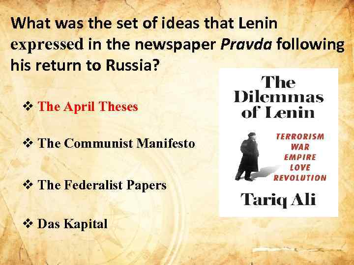 lenins april theses significance Lenin & the april theses in the past when a conqueror returned from abroad, he would ride in procession in broad daylight, leading his prisoners in chains, pausing at the sacred shrines to offer sacrifices and saying little, for it was the habit of conquerors to be remote from the people, who pelted him with flowers.