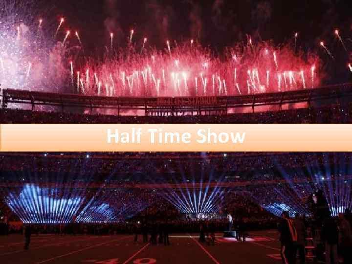 Half Time Show