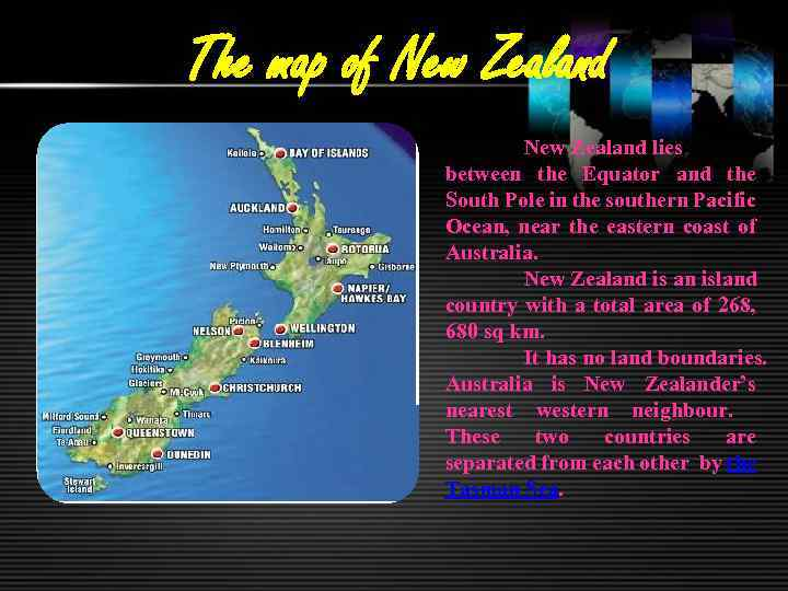 The map of New Zealand lies between the Equator and the South Pole in