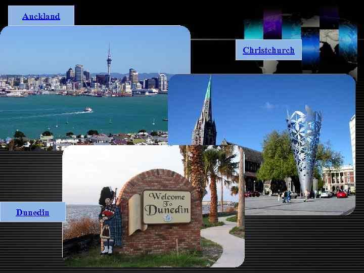 Auckland Christchurch Dunedin