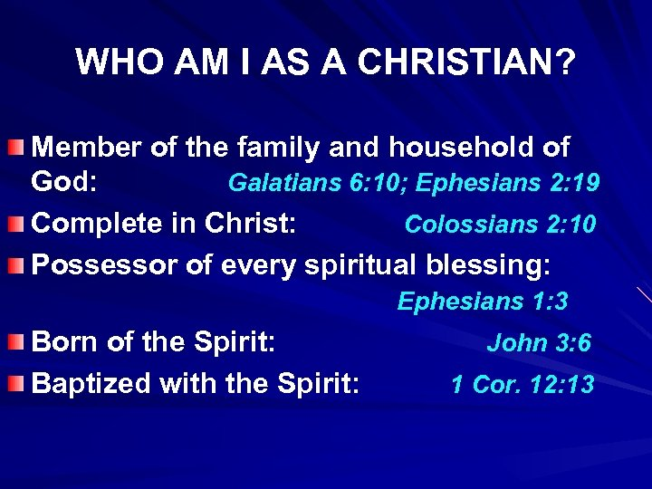 WHO AM I AS A CHRISTIAN? Member of the family and household of God: