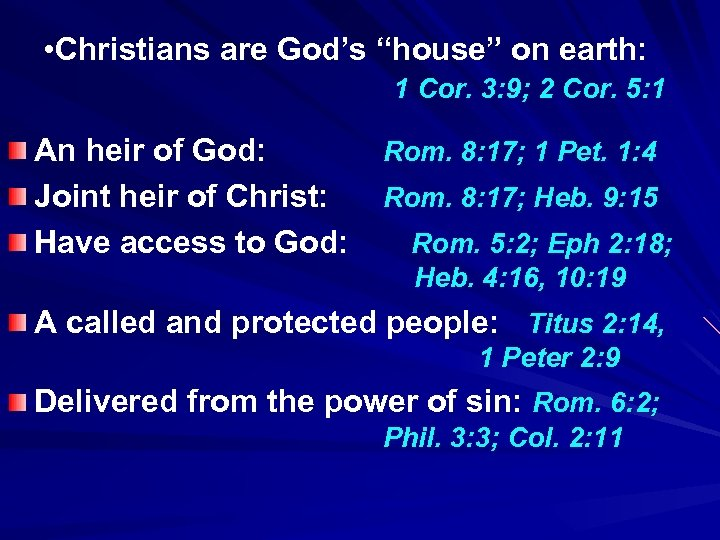 "• Christians are God's ""house"" on earth: 1 Cor. 3: 9; 2 Cor."