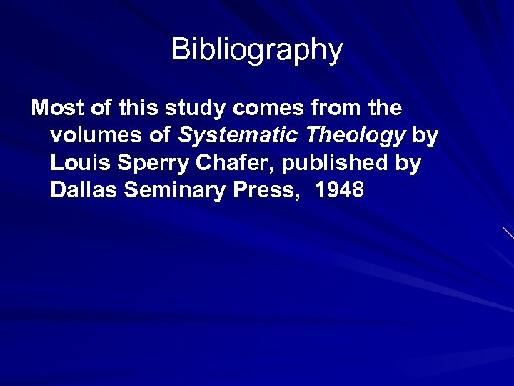 Bibliography Most of this study comes from the volumes of Systematic Theology by Louis