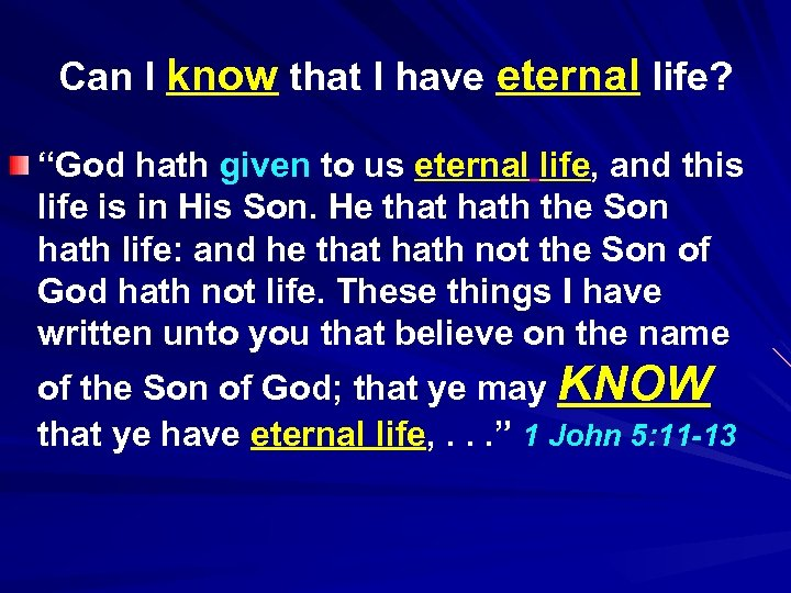 "Can I know that I have eternal life? ""God hath given to us eternal"