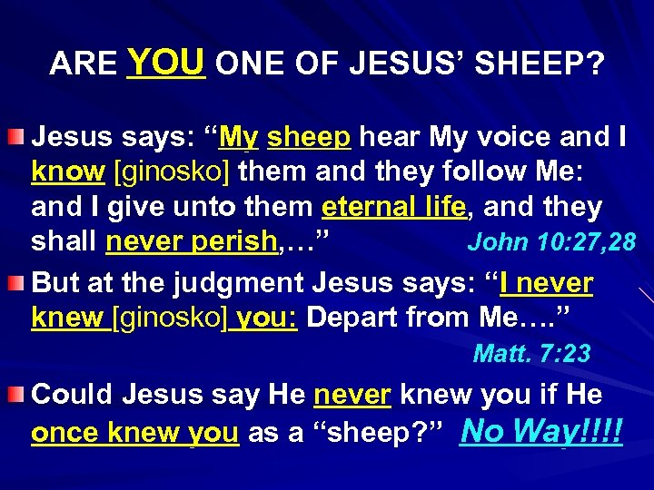 "ARE YOU ONE OF JESUS' SHEEP? Jesus says: ""My sheep hear My voice and"