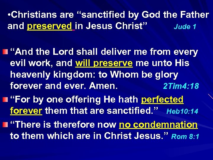"• Christians are ""sanctified by God the Father and preserved in Jesus Christ"""