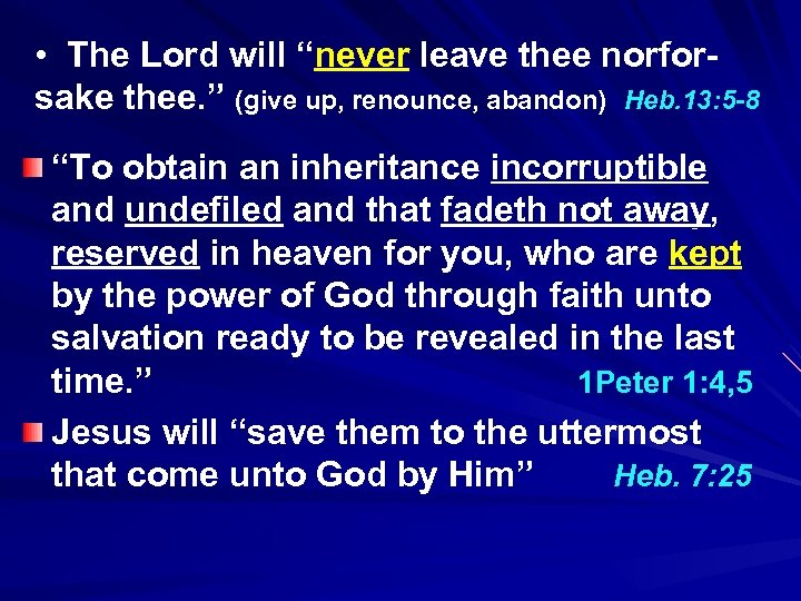 "• The Lord will ""never leave thee norforsake thee. "" (give up, renounce,"