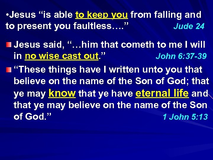 "• Jesus ""is able to keep you from falling and to present you"