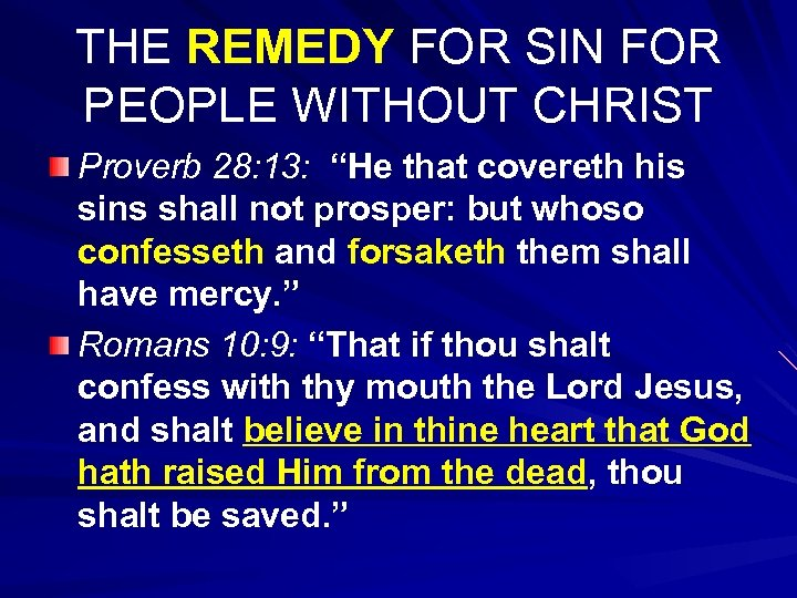 "THE REMEDY FOR SIN FOR PEOPLE WITHOUT CHRIST Proverb 28: 13: ""He that covereth"