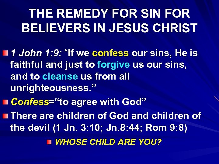 "THE REMEDY FOR SIN FOR BELIEVERS IN JESUS CHRIST 1 John 1: 9: ""If"